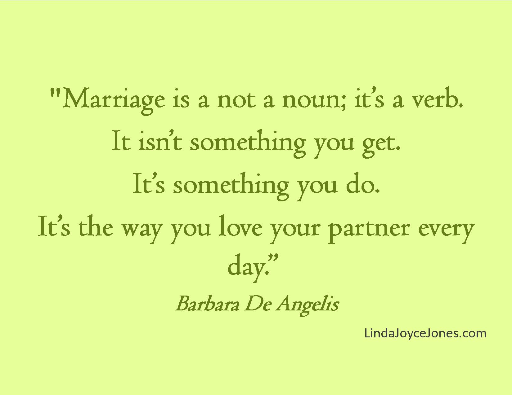 Marriage Love Quotes : Quotes to Live By; Marriage Quote Linda Joyce Jones