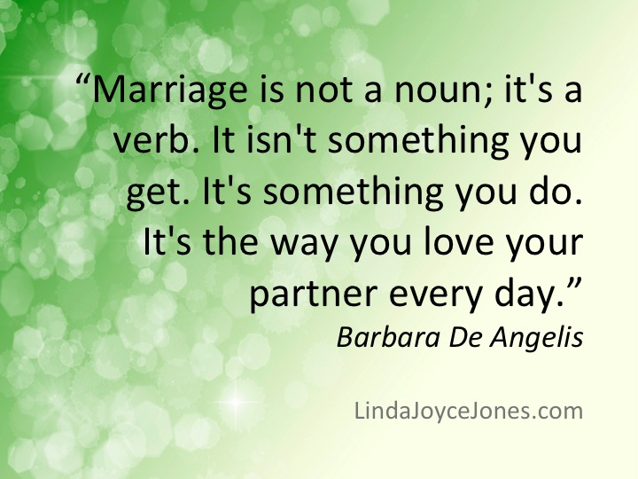 Quotes To Live By Marriage Quote Linda Joyce Jones